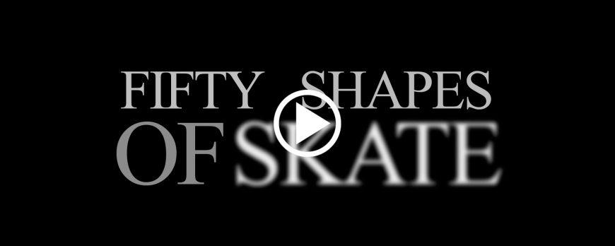 50 Shades of Grey adapted to Skate.